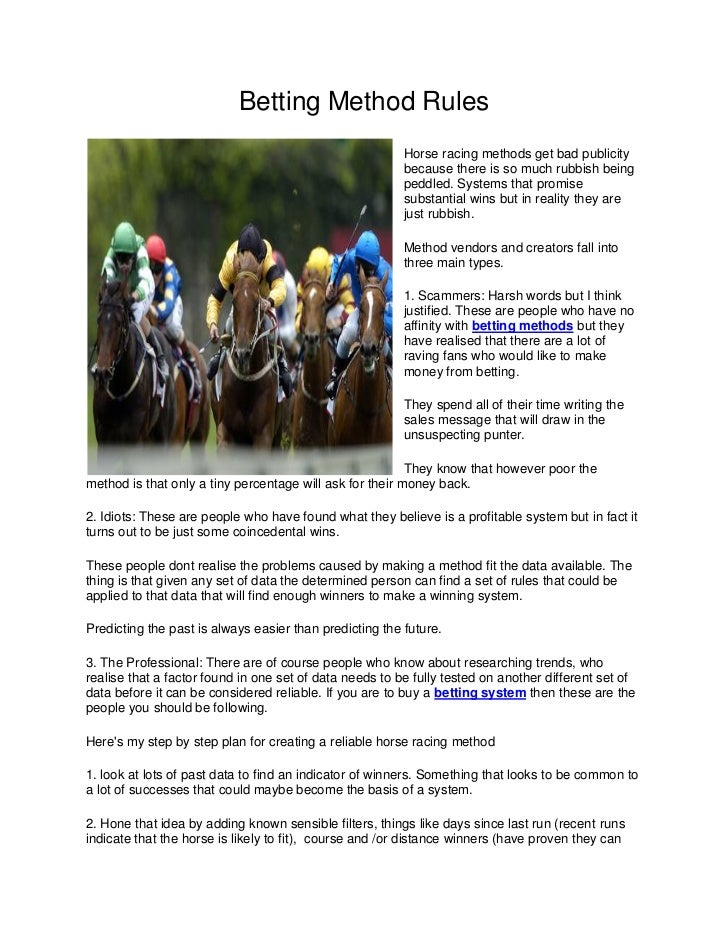 Betting Method Rules                                                         Horse racing methods get bad publicity       ...