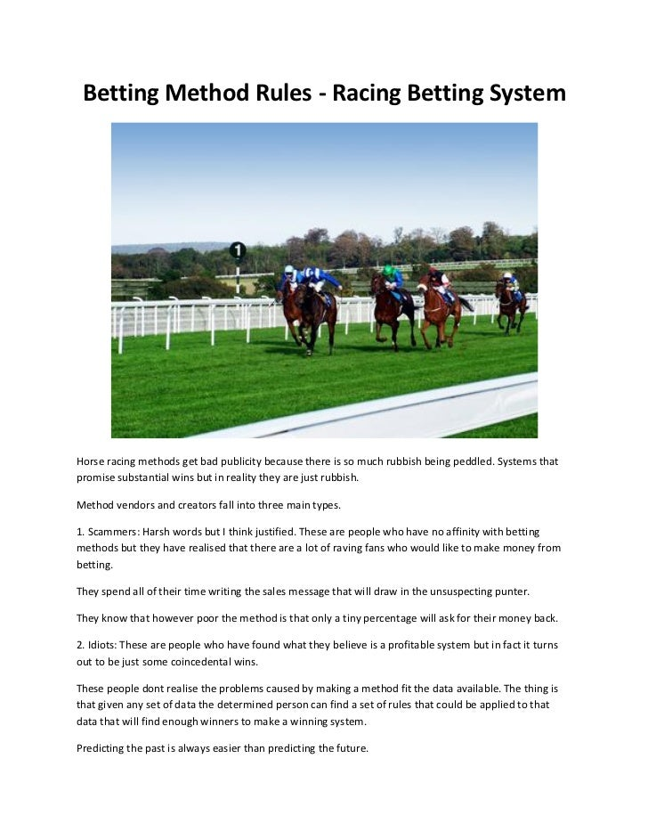 Betting Method Rules - Racing Betting SystemHorse racing methods get bad publicity because there is so much rubbish being ...