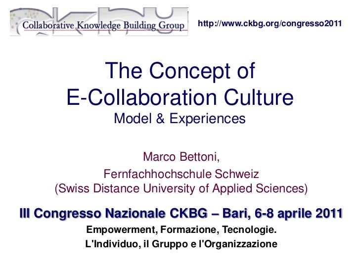 http://www.ckbg.org/congresso2011          The Concept of       E-Collaboration Culture                Model & Experiences...