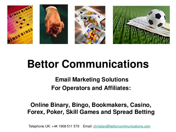 Bettor Communications              Email Marketing Solutions             For Operators and Affiliates: Online Binary, Bing...