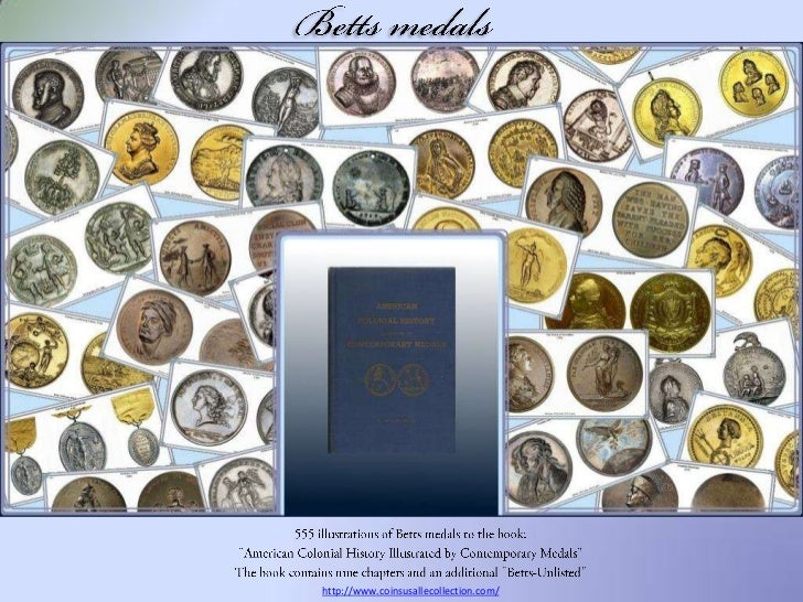 """Betts medals<br />555 illustrations of Betts medals to the book:<br />""""American Colonial History Illustrated by Contempora..."""