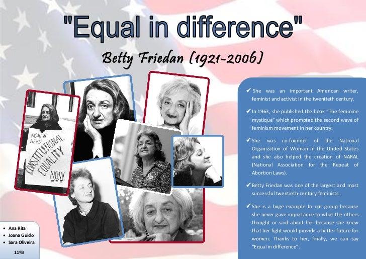 Betty Friedan (1921-2006)                                         She was an important American writer,                  ...