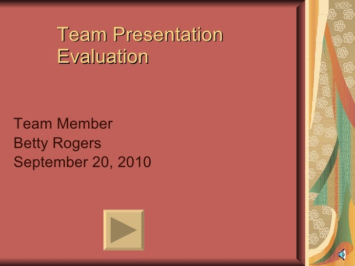Betty rogers presentation evaluation. 1ppt