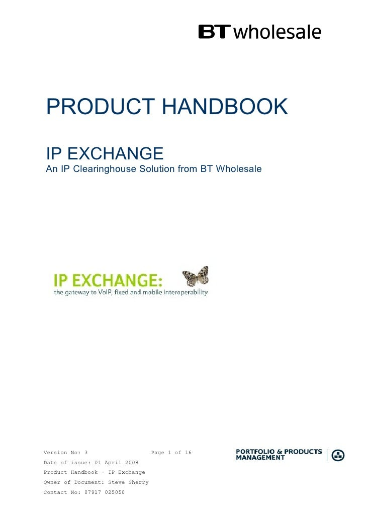 PRODUCT HANDBOOK  IP EXCHANGE An IP Clearinghouse Solution from BT Wholesale     Version No: 3                     Page 1 ...