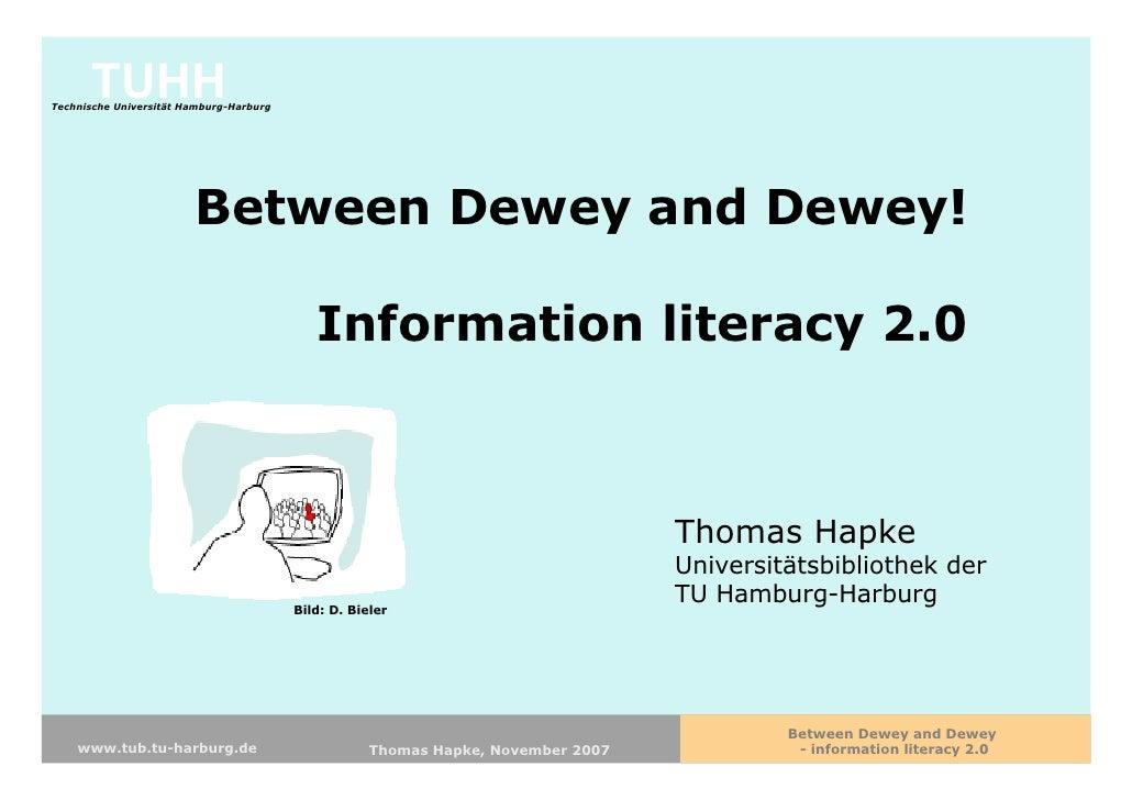 Between Dewey and Dewey! Information Literacy 2.0