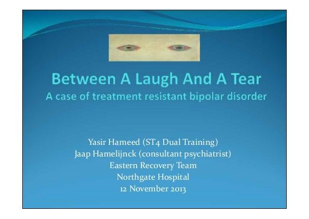 Yasir Hameed (ST4 Dual Training) Jaap Hamelijnck (consultant psychiatrist) Eastern Recovery Team Northgate Hospital 12 Nov...