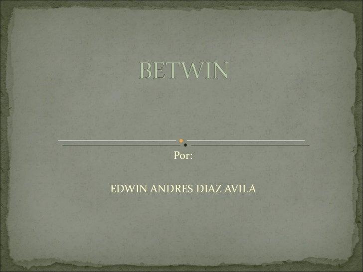 Betwin edwin diaz