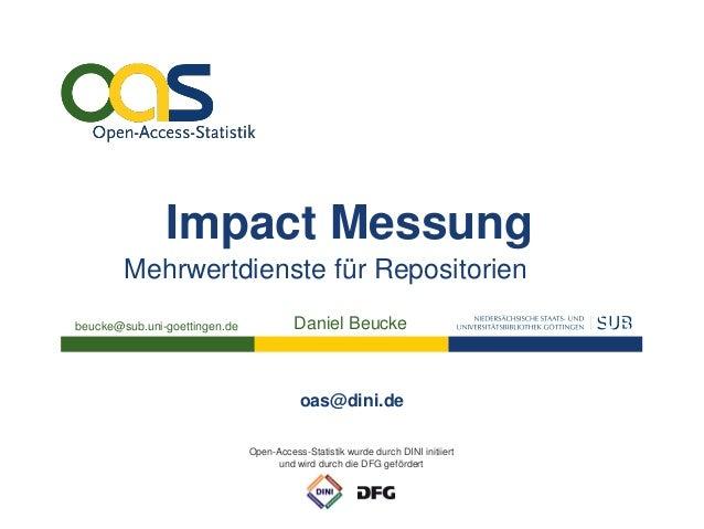 Impact Messung        Mehrwertdienste für Repositorienbeucke@sub.uni-goettingen.de             Daniel Beucke              ...
