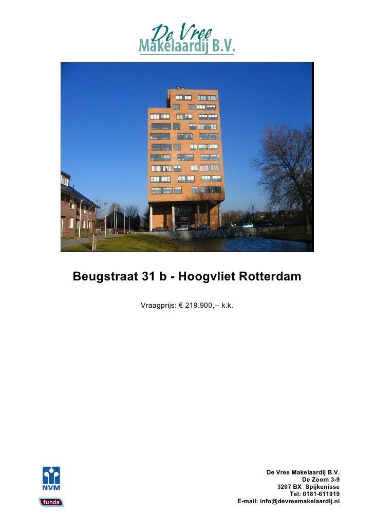 Beugstraat 31 b - Hoogvliet Rotterdam             Vraagprijs: € 219.900,-- k.k.                                           ...
