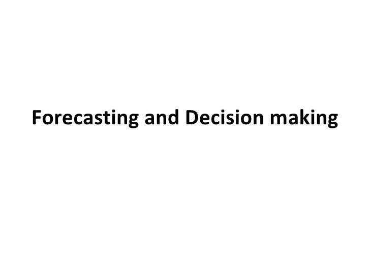 Forecasting And Decision Making