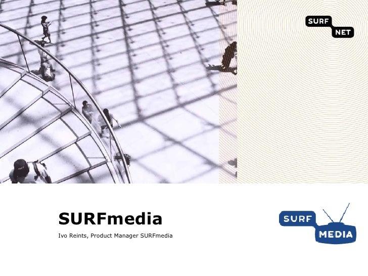 SURFmedia Ivo Reints, Product Manager SURFmedia