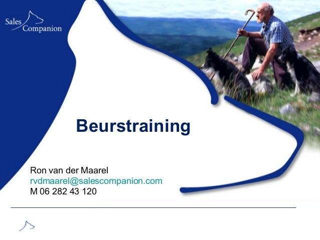 BeurstrainingRon van der Maarelrvdmaarel@salescompanion.comM 06 282 43 120