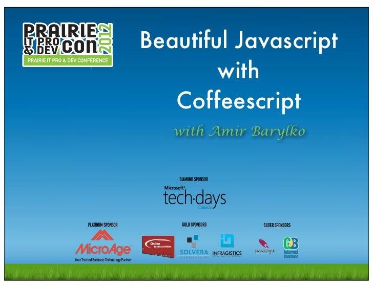 Beutiful javascript with coffeescript