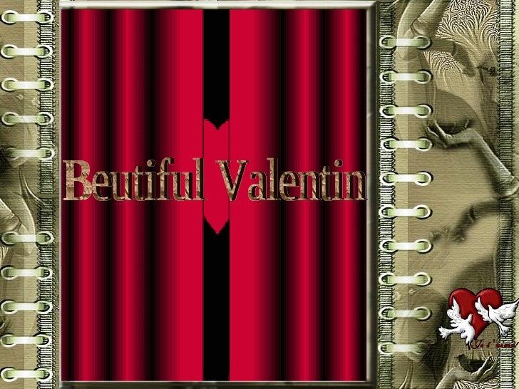 Beutiful Valentin
