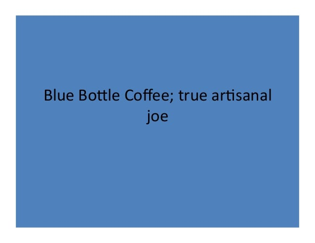 Blue  Bo'le  Coffee;  true  ar.sanal   joe