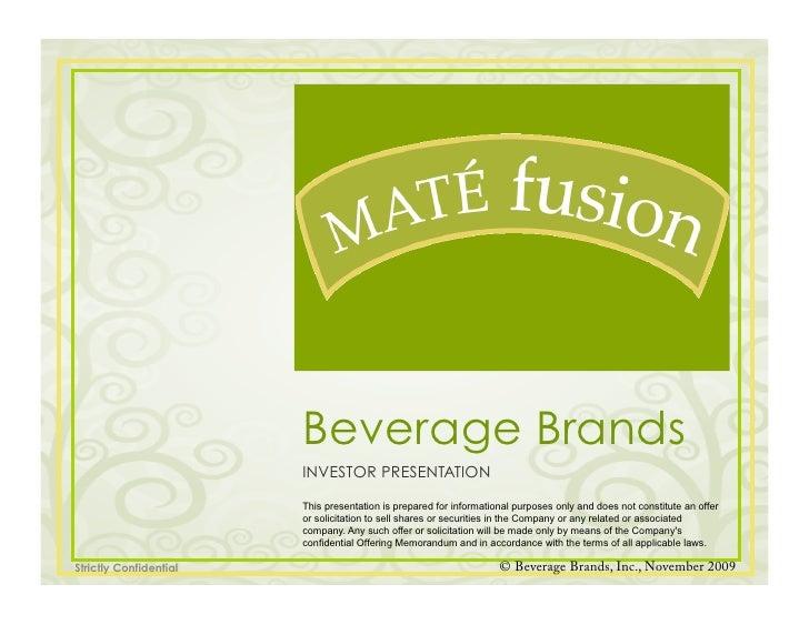 Beverage Brands                         INVESTOR PRESENTATION                          This presentation is prepared for i...