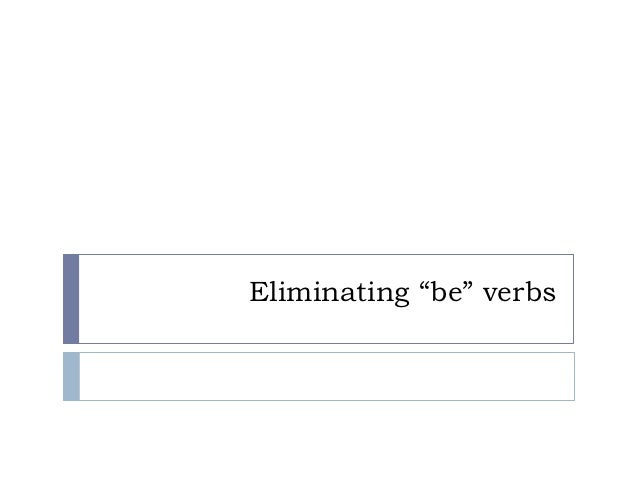 Be verbs eliminate