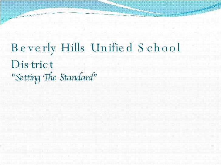 "Beverly Hills Unified School District ""Setting The Standard"""