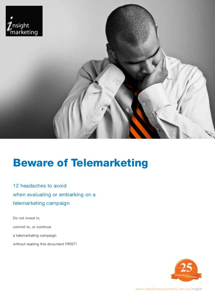 Beware of Telemarketing12 headaches to avoidwhen evaluating or embarking on atelemarketing campaignDo not invest in,commit...