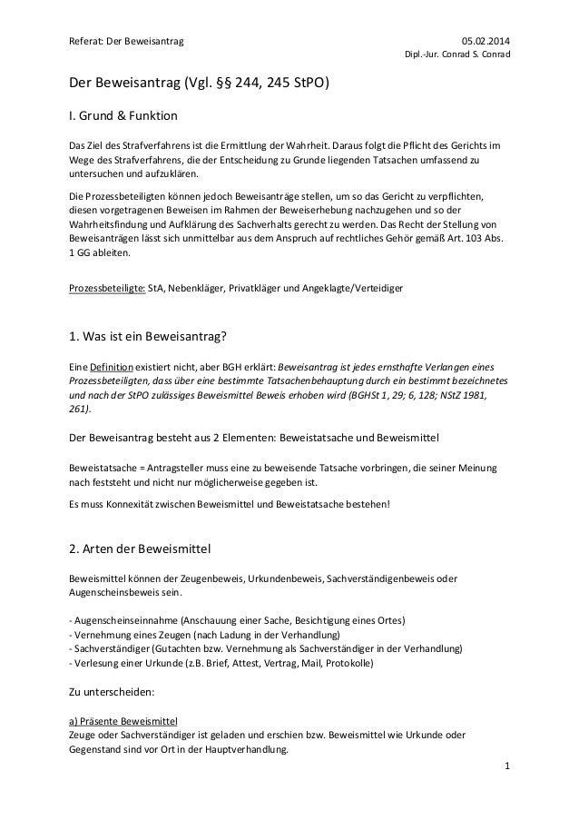 Referat: Der Beweisantrag  05.02.2014 Dipl.-Jur. Conrad S. Conrad  Der Beweisantrag (Vgl. §§ 244, 245 StPO) I. Grund & Fun...
