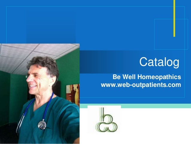 Catalog     Be Well Homeopathics   www.web-outpatients.comCompanyLOGO