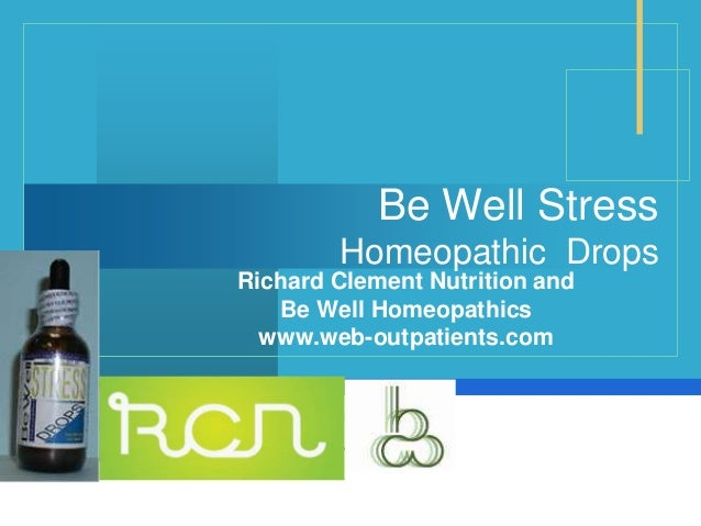 Company LOGO Be Well Stress Homeopathic Drops Richard Clement Nutrition and Be Well Homeopathics www.web-outpatients.com