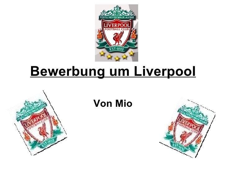 Bewerbung um Liverpool Von Mio