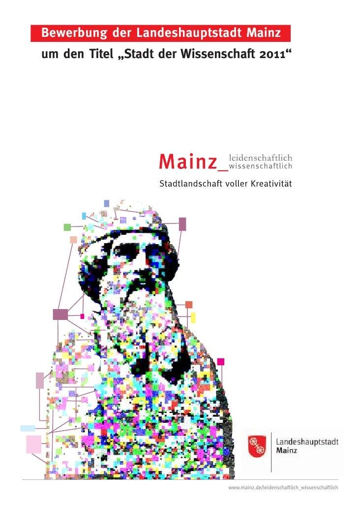 """Bewerbung der Landeshauptstadt Mainz um den Titel """"Stadt der Wissenschaft 2011""""                                    www.mai..."""