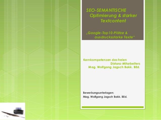 """SEO-SEMANTISCHE   Optimierung & starker        Textcontent  """"Google-Top10-Plätze &      ausdrucksstarke Texte""""Kernkompeten..."""