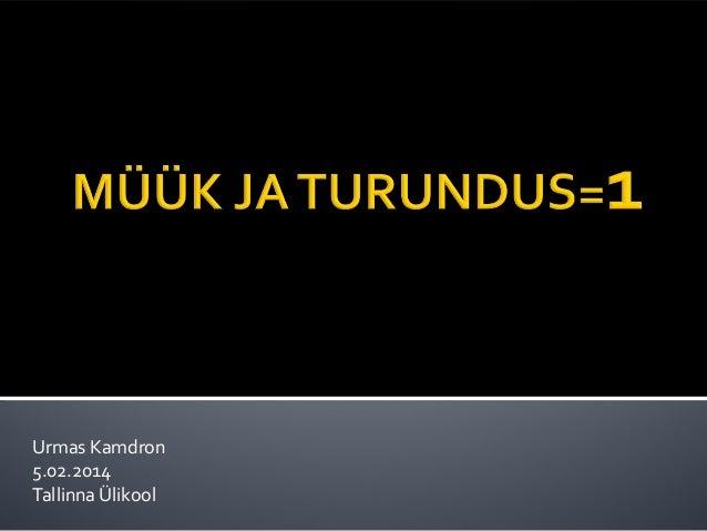 """Urmas Kamdron'i BeWise loeng """"Müük ja turundus =1"""""""