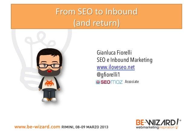 Gianluca FiorelliSEO e Inbound Marketingwww.iloveseo.net@gfiorelli1           Associate