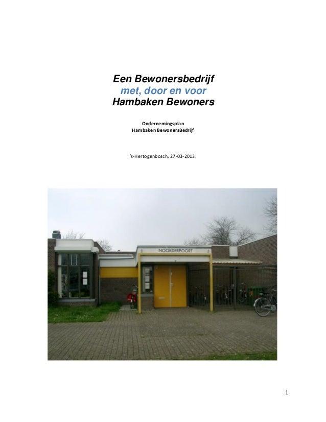 Een Bewonersbedrijf met, door en voorHambaken Bewoners       Ondernemingsplan    Hambaken BewonersBedrijf   's-Hertogenbos...