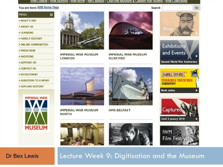 Lecture Week 9: Digitisation and the Museum Dr Bex Lewis