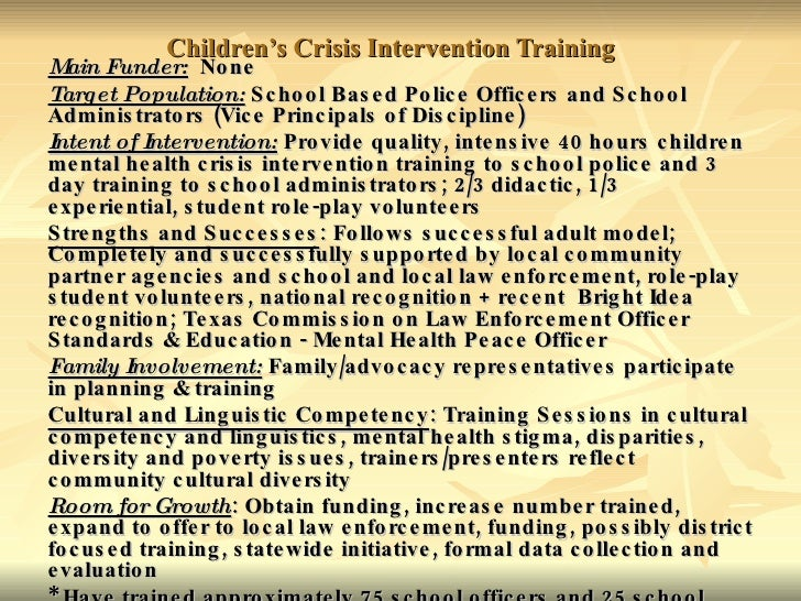 Children's Crisis Intervention Training  Main Funder:   None  Target Population:  School Based Police Officers and School ...