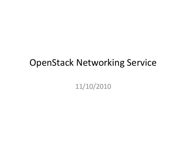 OpenStack  Networking  Service   11/10/2010