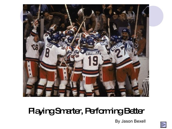 Playing Smarter, Performing Better By Jason Bexell