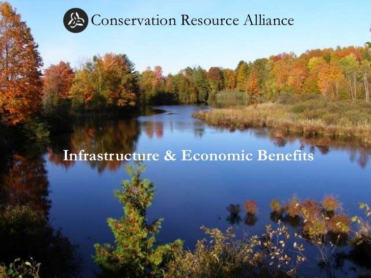 Conservation Resource AllianceInfrastructure & Economic Benefits