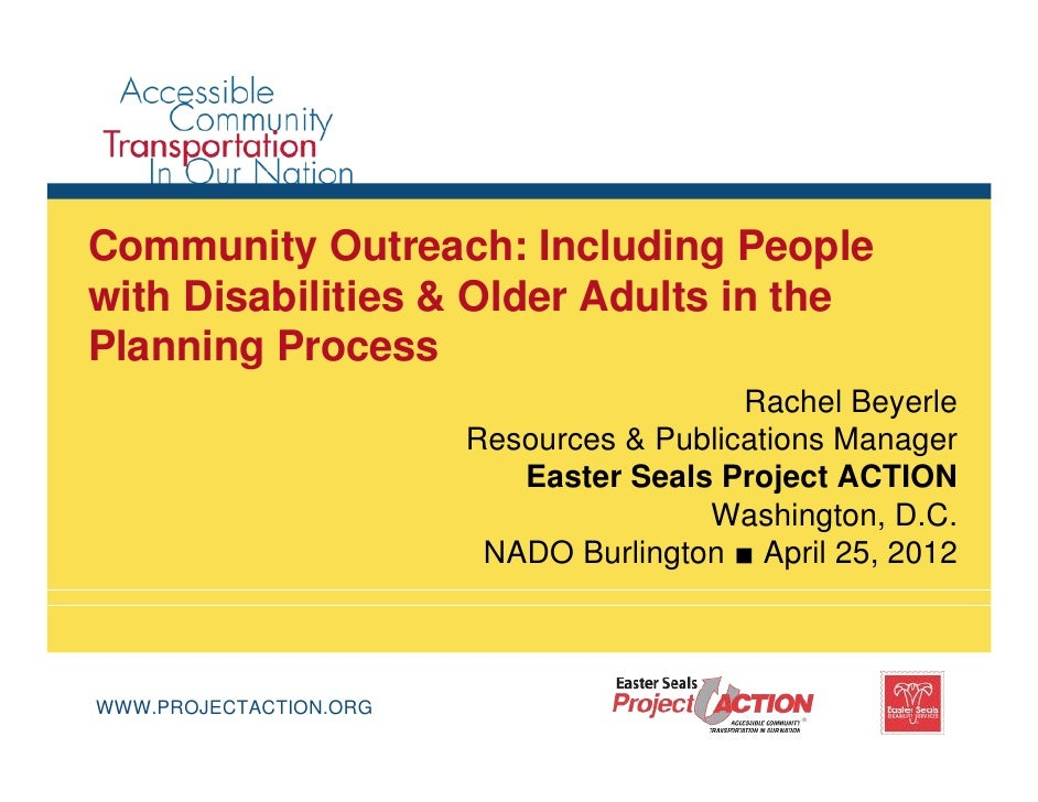 Community Outreach: Including Peoplewith Disabilities & Older Adults in thePlanning Process                               ...