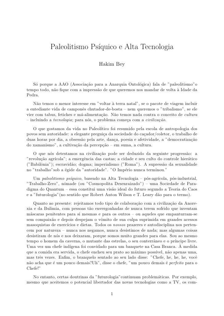 Paleolitismo Ps´                            ıquico e Alta Tecnologia                                       Hakim Bey   S´ ...