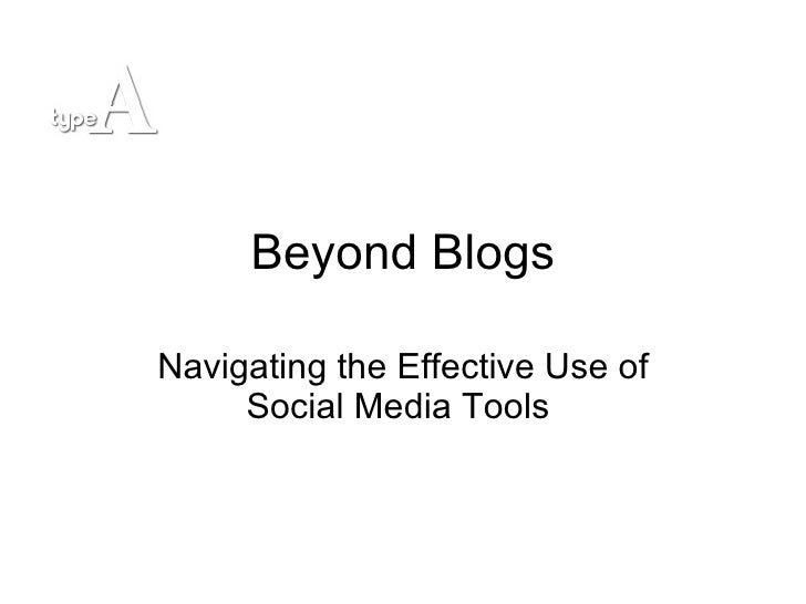 Beyond Blogs Navigating the Effective Use of Social Media Tools