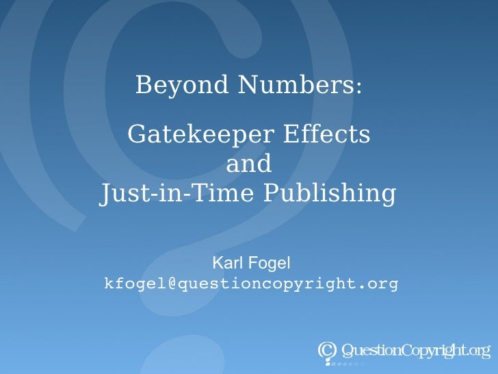 Beyond Numbers  Gatekeeper Effects And Just In Time Publishing Presentation