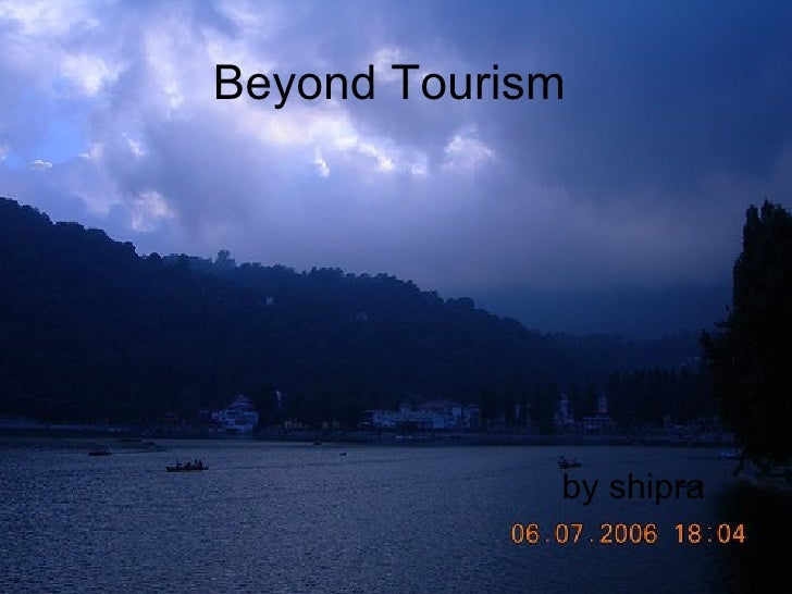 Beyond Tourism by shipra