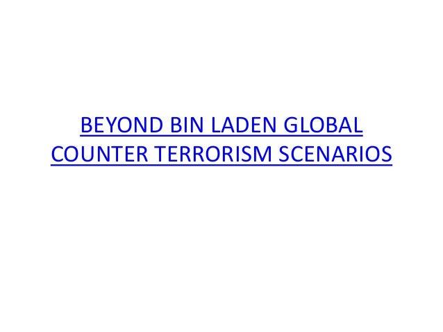 BEYOND BIN LADEN GLOBAL COUNTER TERRORISM SCENARIOS