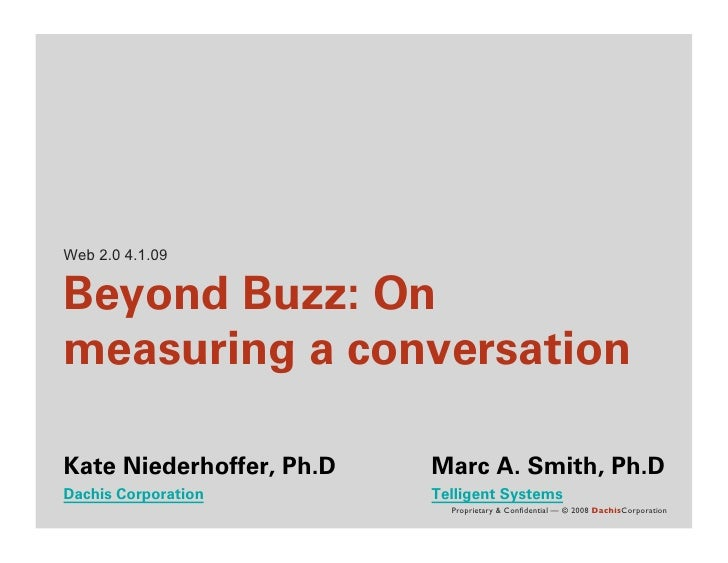 Web 2.0 4.1.09   Beyond Buzz: On measuring a conversation  Kate Niederhoffer, Ph.D   Marc A. Smith, Ph.D Dachis Corporatio...
