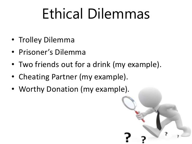 Ethical Dilemma Examples