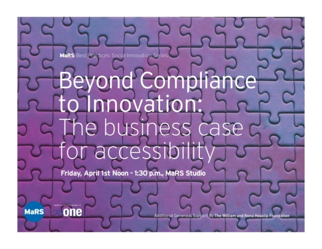 Beyond Compliance to Innovation: The business case for accessibilty - MaRS Best Practices