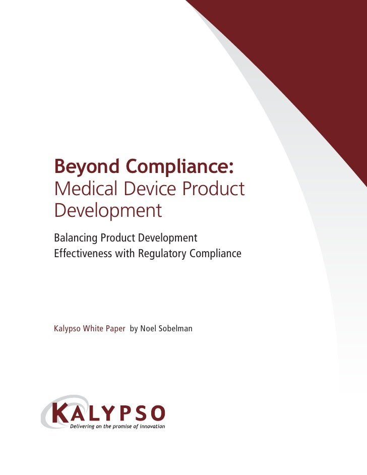 Beyond Compliance: Medical Device Product Development Balancing Product Development Effectiveness with Regulatory Complian...