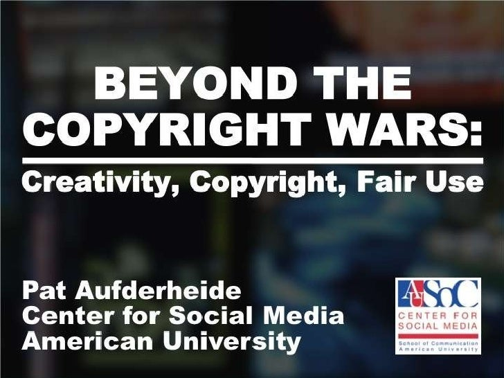 Beyond the Copyright Wars (UW-Madison, April 2010)