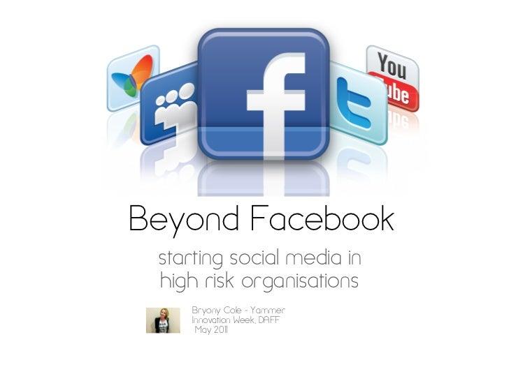 Beyond Facebook: building social media into high risk organisations