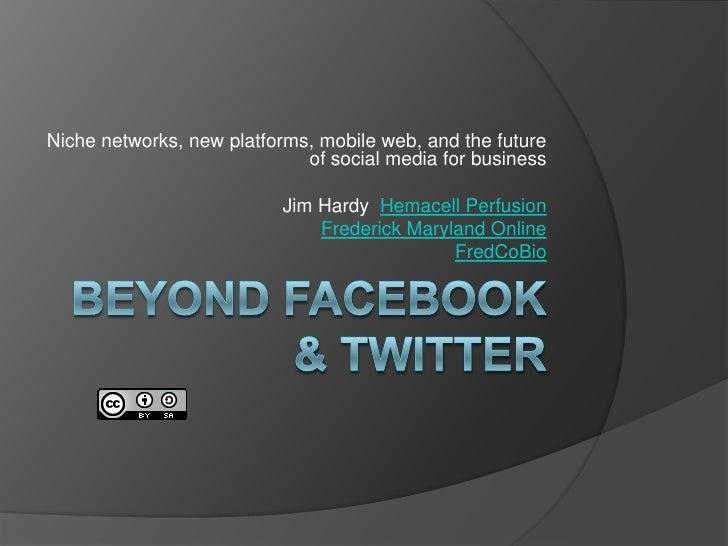 Niche networks, new platforms, mobile web, and the future                              of social media for business       ...